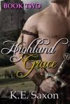 Highland Grace - K.E. Saxon