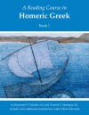 A Reading Course in Homeric Greek, Book 1 - Raymond V Schoder, Vincent C Horrigan, Leslie Collins Edwards