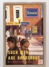 Such Men Are Dangerous - Stephen Benatar