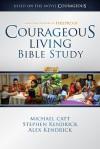 Courageous Living Bible Study Member Book - Michael Catt, Stephen Kendrick, Alex Kendrick