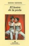 El lustre de la perla - Sarah Waters, Jaime Zulaika