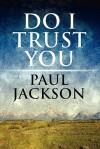 Do I Trust You - Paul Jackson