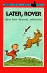 Later, Rover! - Harriet Ziefert, David Jacobson