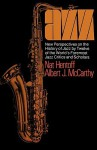 Jazz: New Perspectives On The History Of Jazz By Twelve Of The World's Foremost Jazz Critics And Scholars - Nat Hentoff, Albert J. McCarthy