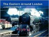 Eastern Around London, The: A Colour Portfolio - Kevin McCormack