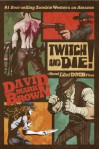 Twitch and Die! - David Mark Brown
