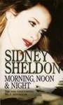 Morning, Noon And Night - Sidney Sheldon