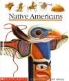 Native Americans - Scholastic Books, Juenesse Gallimard, Raoul Sautai
