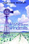 Wishes and Windmills - Joan Leslie Woodruff