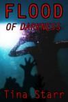 Flood of Darkness - Tina Starr