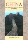 China and the International System, 1840-1949: Power, Presence, and Perceptions in a Century of Humiliation - David Scott