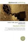 Hackers (Film) - Agnes F. Vandome, John McBrewster, Sam B Miller II