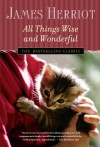 All Things Wise and Wonderful - James Herriot