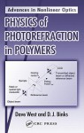Physics of Photorefraction in Polymers - Dave West, D.J. Binks