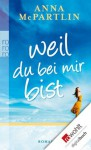 Weil du bei mir bist (German Edition) - Anna McPartlin, Karolina Fell