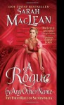 A Rogue by Any Other Name: The First Rule of Scoundrels - Sarah MacLean