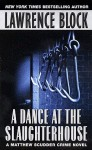 Dance At The Slaughterhouse A: A Matthew Scudder Crime Novel - Lawrence Block