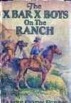 The X Bar X Boys on the Ranch - James Cody Ferris, Walter S. Rogers