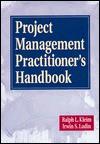 Project Management Practitioner's Handbook - Ralph L. Kliem, Pmp, Irwin S. Ludin