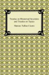 Treatise on Rhetorical Invention and Treatise on Topics - Marcus Tullius Cicero, C. D. Yonge