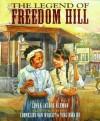 Legend of Freedom Hill - Linda Jacobs Altman, Ying-Hwa Hu