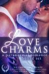 Love Charms:A Paranormal Romance Boxed Set - Michelle McCleod, Ava Catori, Selena Kitt, Cerys du Lys, Deanna Roy, Eve Langlais, Ty Nolan, J.E. Keep, M. Keep