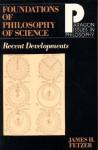 Foundations of Philosophy of Science: Recent Developments - James H. Fetzer
