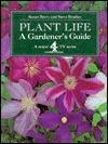 Plant Life: A Gardener's Guide - Susan Berry, Steve Bradley
