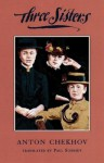 Three Sisters: A New Translation (TCG Translations) - Anton Chekhov, Paul Schmidt