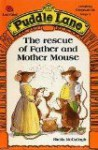 The Rescue Of Father And Mother Mouse - Sheila K. McCullagh