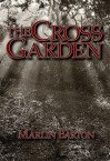 The Cross Garden - Marlin Barton
