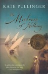 The Mistress of Nothing - Kate Pullinger