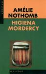 Higiena mordercy - Amélie Nothomb, Joanna Polachowska