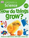 Experiments in Science: How Do Things Grow? - David Glover