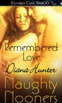 Remembered Love (Naughty Nooners) - Diana Hunter