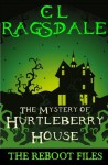 The Mystery of Hurtleberry House - C.L. Ragsdale