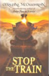 Stop The Train - Geraldine McCaughrean