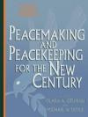 Peacemaking and Peacekeeping for the New Century - Olara A. Otunnu, Michael W. Doyle, Nelson Mandela, Kofi A. Annan ; Boutros Boutros-Ghali ; Jan Eliasson ; Gareth Evans ; Thomas M. Franck ; Franxc3xa7o