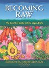 Becoming Raw: The Essential Guide to Raw Vegan Diets - Brenda Davis, Vesanto Melina, Rynn Berry