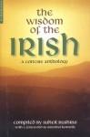 The Wisdom of the Irish: A Concise Anthology - Suheil Bushrui, Brendan Kennelly