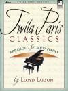 Twila Paris Classics: Arranged for Solo Piano - Lloyd Larson