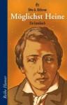 Möglichst Heine: Ein Lesebuch - Heinrich Heine, Otto A. Böhmer, Peter Schössow