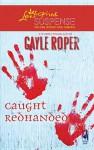 Caught Redhanded - Gayle Roper