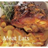 Meat Eats (Quick And Easy, Proven Recipes) (Quick And Easy, Proven Recipes) - Gina Steer