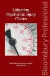 Litigating Psychiatric Injury Claims - Michael Jones