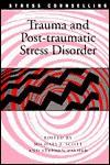 Trauma and Post-Traumatic Stress Disorder - Michael J. Scott