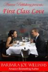 First Class Love - Barbara Joe Williams