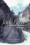 Jade Fever: Hunting the Stone of Heaven - Stan Leaming, Rick Hudson