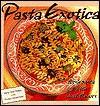 Pasta Exotica: Fresh Pastas With Vivid Flavors - Mary Jane Wilan, Denice Skrepcinski, Lois Ellen Frank
