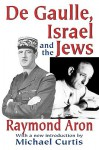de Gaulle, Israel and the Jews - Raymond Aron